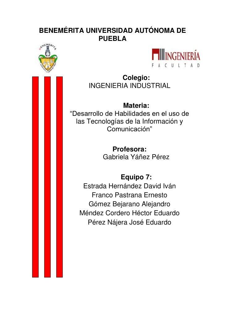 BENEMÉRITA UNIVERSIDAD AUTÓNOMA DE              PUEBLA                      Colegio:             INGENIERIA INDUSTRIAL    ...