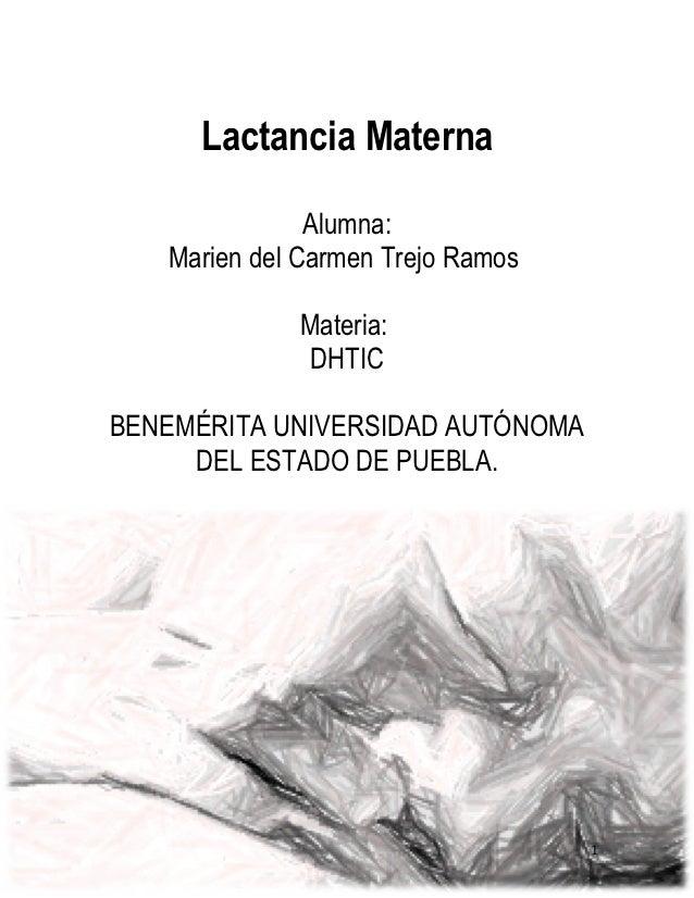 Lactancia Materna               Alumna:   Marien del Carmen Trejo Ramos             Materia:              DHTICBENEMÉRITA ...