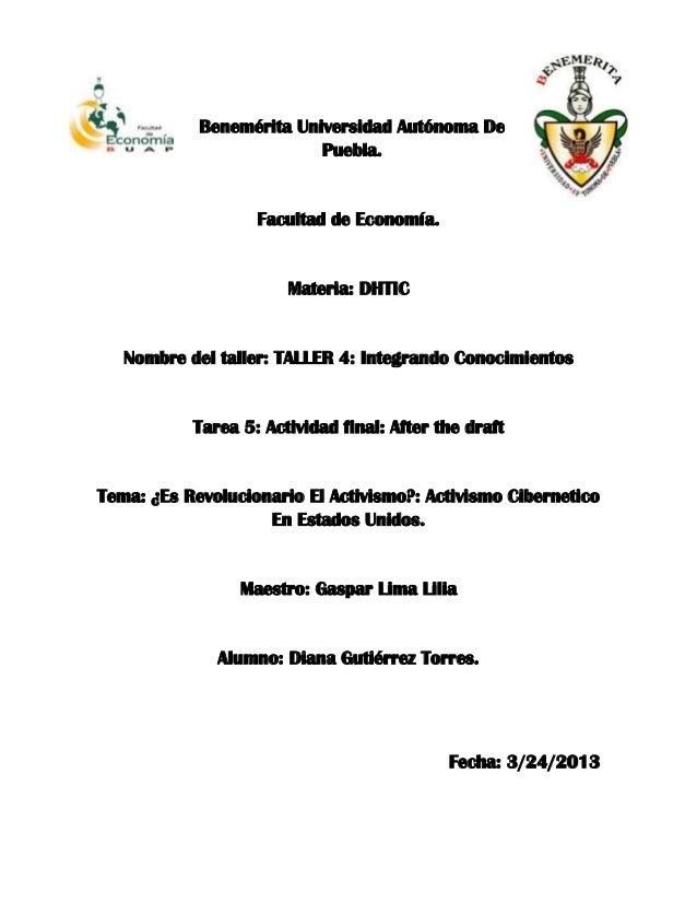 Benemérita Universidad Autónoma DePuebla.Facultad de Economía.Materia: DHTICNombre del taller: TALLER 4: Integrando Conoci...