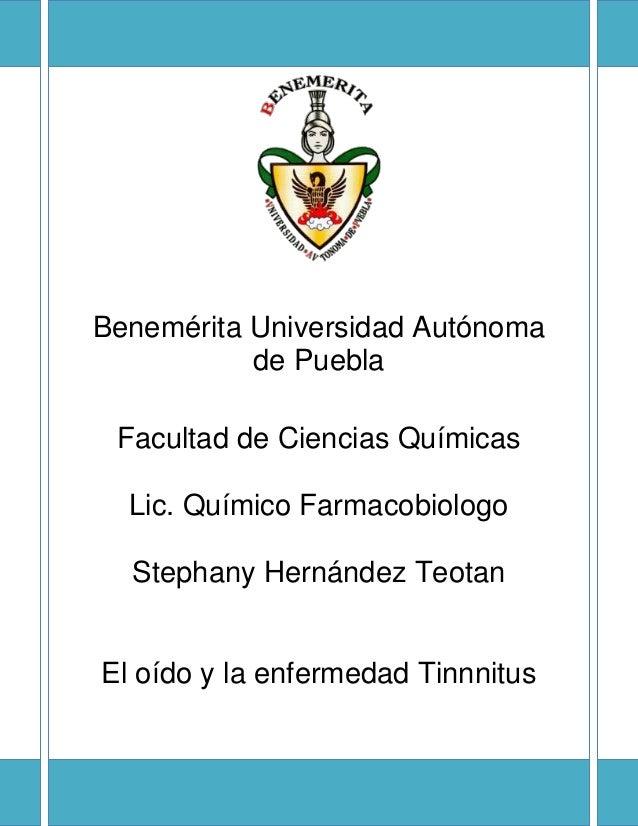 Benemérita Universidad Autónoma de Puebla Facultad de Ciencias Químicas Lic. Químico Farmacobiologo Stephany Hernández Teo...