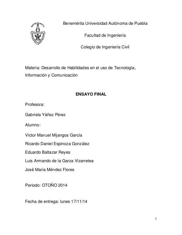 1  Benemérita Universidad Autónoma de Puebla  Facultad de Ingeniería  Colegio de Ingeniería Civil  Materia: Desarrollo de ...