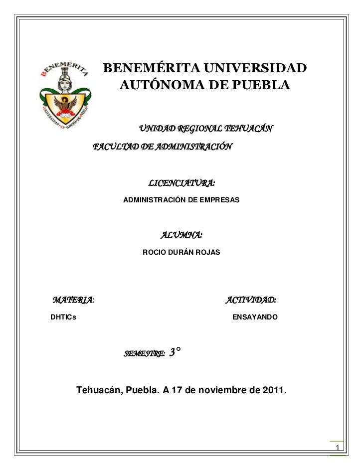BENEMÉRITA UNIVERSIDAD                AUTÓNOMA DE PUEBLA                      UNIDAD REGIONAL TEHUACÁN            FACULTAD...