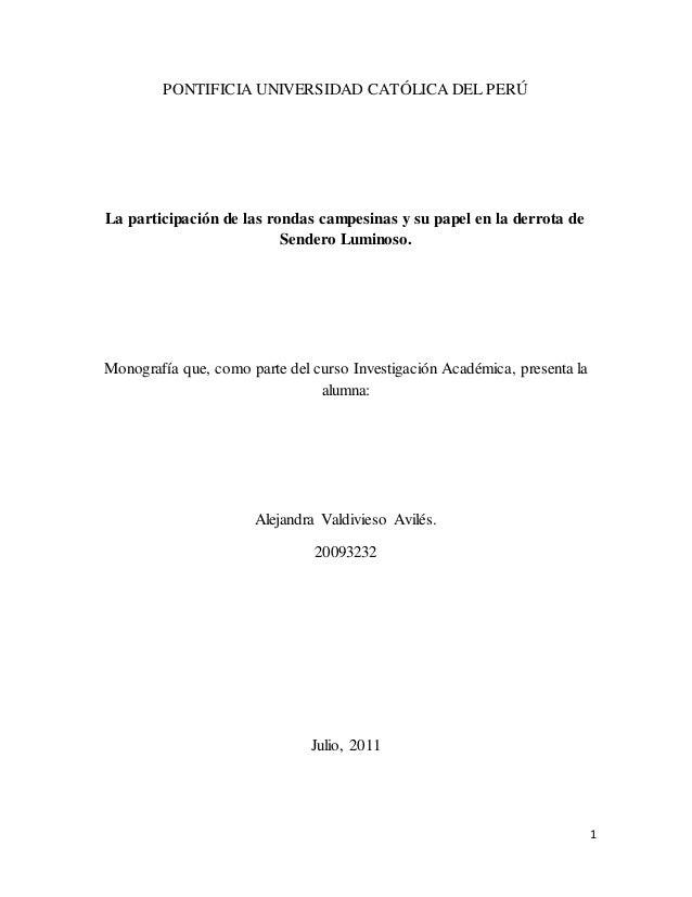 1 PONTIFICIA UNIVERSIDAD CATÓLICA DEL PERÚ La participación de las rondas campesinas y su papel en la derrota de Sendero L...