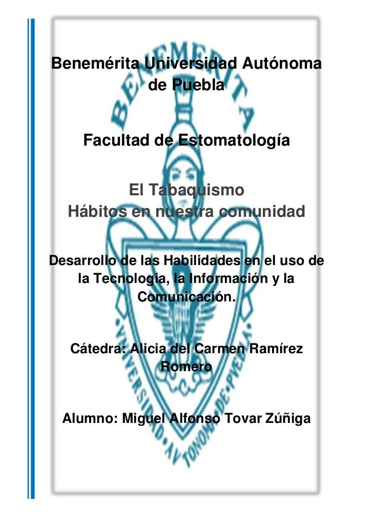 Benemérita Universidad Autónoma           de Puebla     Facultad de Estomatología         El Tabaquismo  Hábitos en nuestr...