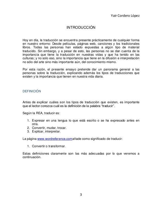 Yair Cordero López                                 INTRODUCCIÓNHoy en día, la traducción se encuentra presente prácticamen...