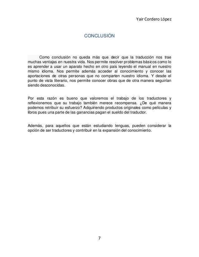 Yair Cordero López                               CONCLUSIÓN      Como conclusión no queda más que decir que la traducción ...