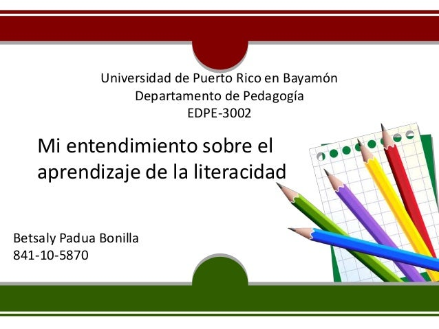 Universidad de Puerto Rico en Bayamón                   Departamento de Pedagogía                            EDPE-3002    ...