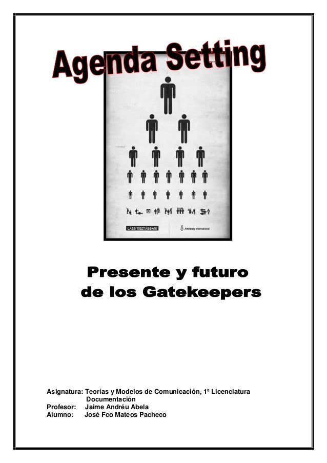 Asignatura: Teorías y Modelos de Comunicación, 1º Licenciatura Documentación Profesor: Jaime Andréu Abela Alumno: José Fco...