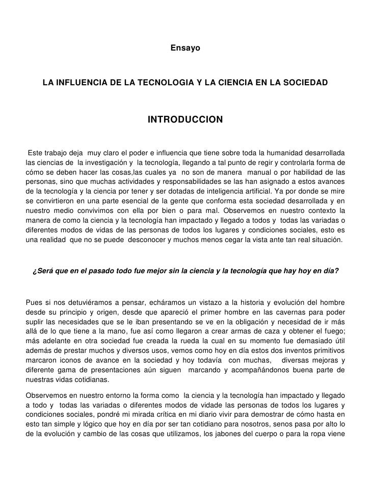 Ensayo     LA INFLUENCIA DE LA TECNOLOGIA Y LA CIENCIA EN LA SOCIEDAD                                      INTRODUCCION Es...