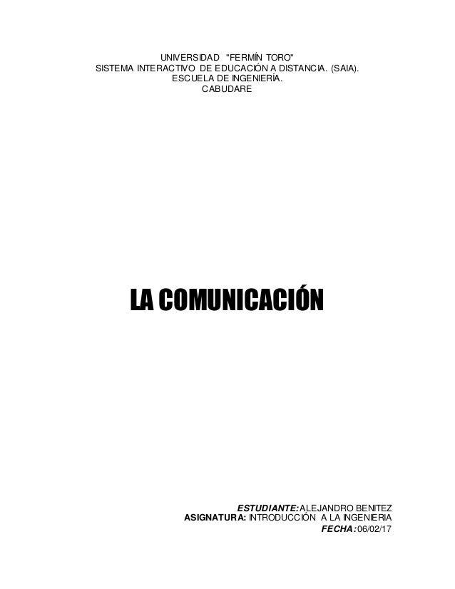 """UNIVERSIDAD """"FERMÍN TORO"""" SISTEMA INTERACTIVO DE EDUCACIÓN A DISTANCIA. (SAIA). ESCUELA DE INGENIERÍA. CABUDARE LA COMUNIC..."""