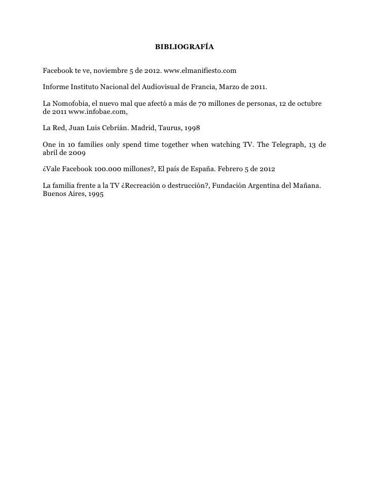 BIBLIOGRAFÍAFacebook te ve, noviembre 5 de 2012. www.elmanifiesto.comInforme Instituto Nacional del Audiovisual de Francia...