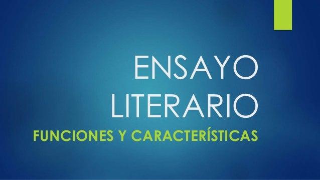 ENSAYO LITERARIO FUNCIONES Y CARACTERÍSTICAS
