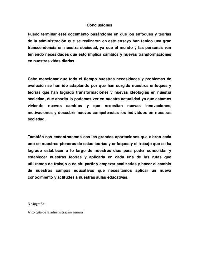 ConclusionesPuedo terminar este documento basándome en que los enfoques y teoríasde la administración que se realizaron en...