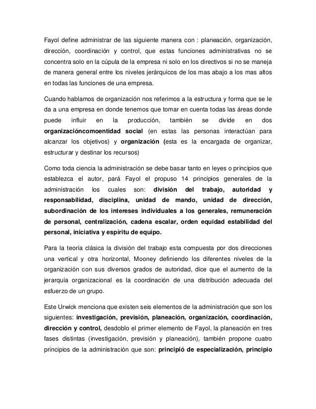 Fayol define administrar de las siguiente manera con : planeación, organización,dirección, coordinación y control, que est...