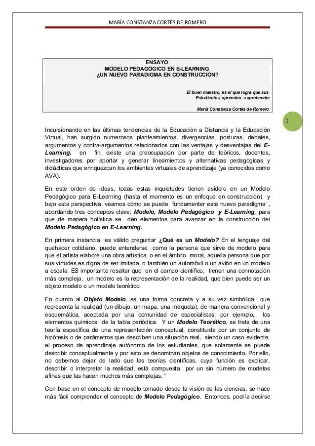 1MARÍA CONSTANZA CORTÉS DE ROMEROENSAYOMODELO PEDAGÓGICO EN E-LEARNING¿UN NUEVO PARADIGMA EN CONSTRUCCIÓN?El buen maestro,...