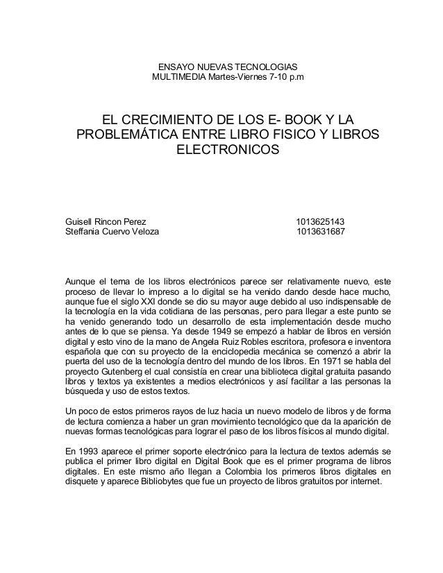 ENSAYO NUEVAS TECNOLOGIAS MULTIMEDIA Martes-Viernes 7-10 p.m EL CRECIMIENTO DE LOS E- BOOK Y LA PROBLEMÁTICA ENTRE LIBRO F...