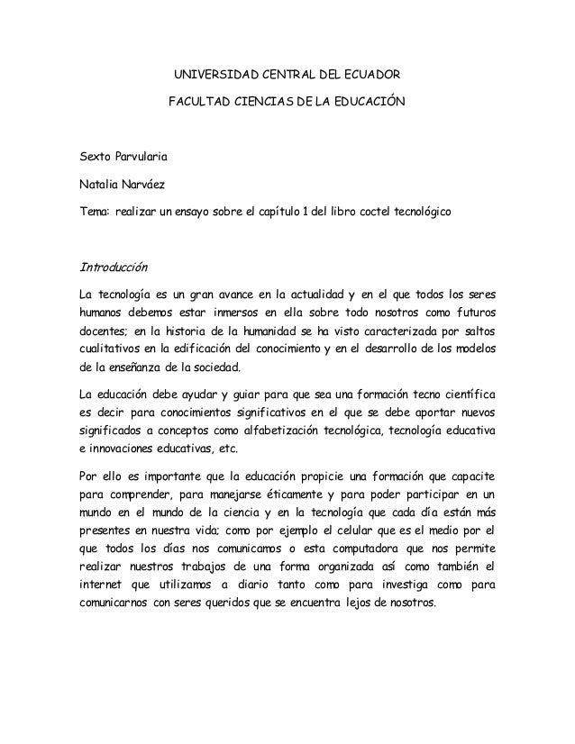 UNIVERSIDAD CENTRAL DEL ECUADOR FACULTAD CIENCIAS DE LA EDUCACIÓN Sexto Parvularia Natalia Narváez Tema: realizar un ensay...