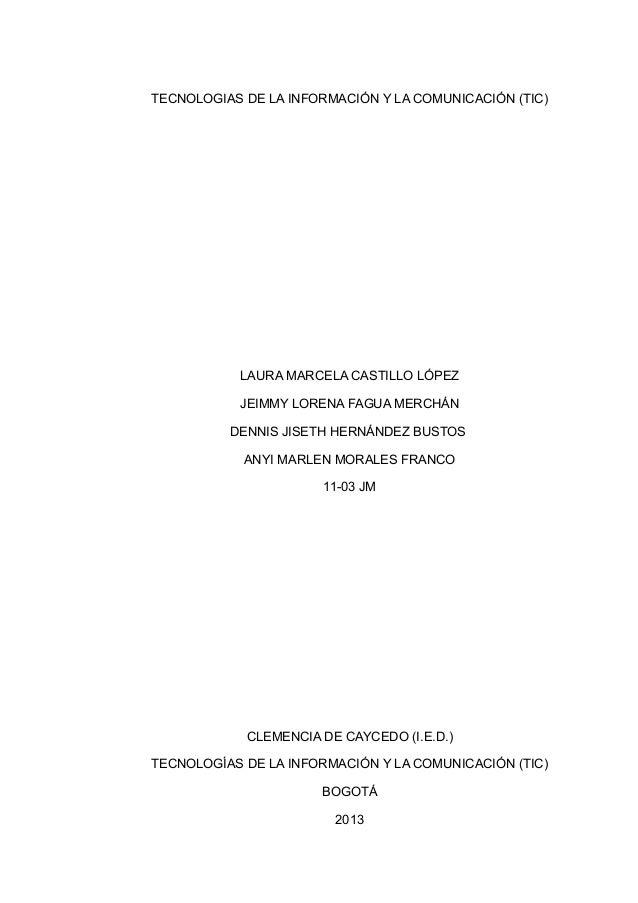 TECNOLOGIAS DE LA INFORMACIÓN Y LA COMUNICACIÓN (TIC)           LAURA MARCELA CASTILLO LÓPEZ           JEIMMY LORENA FAGUA...