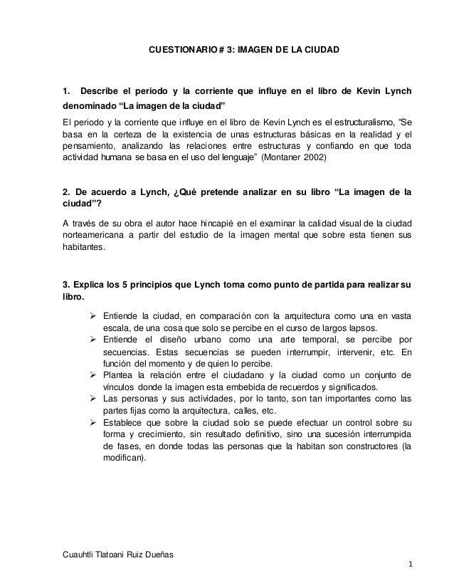 CUESTIONARIO # 3: IMAGEN DE LA CIUDAD Cuauhtli Tlatoani Ruiz Dueñas 1 1. Describe el periodo y la corriente que influye en...