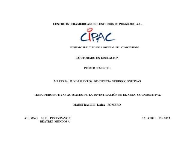 CENTRO INTERAMERICANO DE ESTUDIOS DE POSGRADO A.C.DOCTORADO EN EDUCACIONPRIMER SEMESTREMATERIA: FUNDAMENTOS DE CIENCIA NEU...