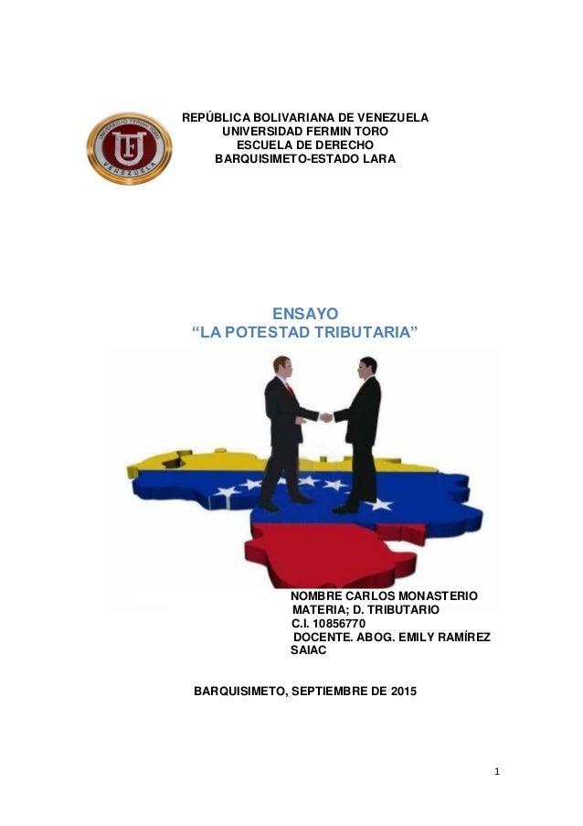 """1 REPÚBLICA BOLIVARIANA DE VENEZUELA UNIVERSIDAD FERMIN TORO ESCUELA DE DERECHO BARQUISIMETO-ESTADO LARA ENSAYO """"LA POTEST..."""