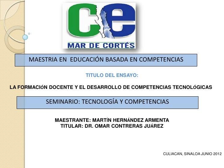 MAESTRIA EN EDUCACIÓN BASADA EN COMPETENCIAS                        TITULO DEL ENSAYO:LA FORMACIÓN DOCENTE Y EL DESARROLLO...