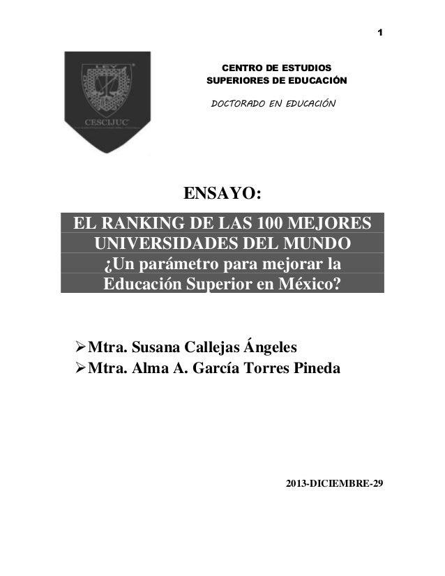 1 ENSAYO: EL RANKING DE LAS 100 MEJORES UNIVERSIDADES DEL MUNDO ¿Un parámetro para mejorar la Educación Superior en México...