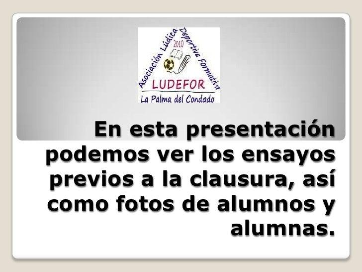 En esta presentación podemos ver los ensayos previos a la clausura, así como fotos de alumnos y alumnas.<br />