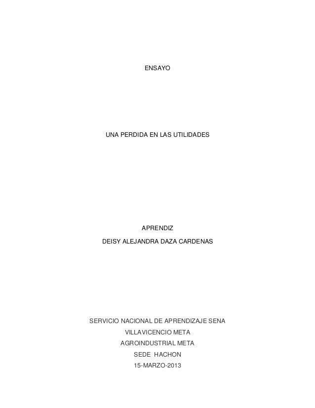 ENSAYOUNA PERDIDA EN LAS UTILIDADESAPRENDIZDEISY ALEJANDRA DAZA CARDENASSERVICIO NACIONAL DE APRENDIZAJE SENAVILLAVICENCIO...