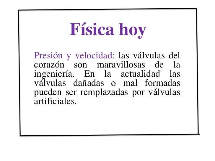 Física hoy <br />Presión y velocidad: las válvulas del corazón son maravillosas de la ingeniería. En la actualidad las vál...