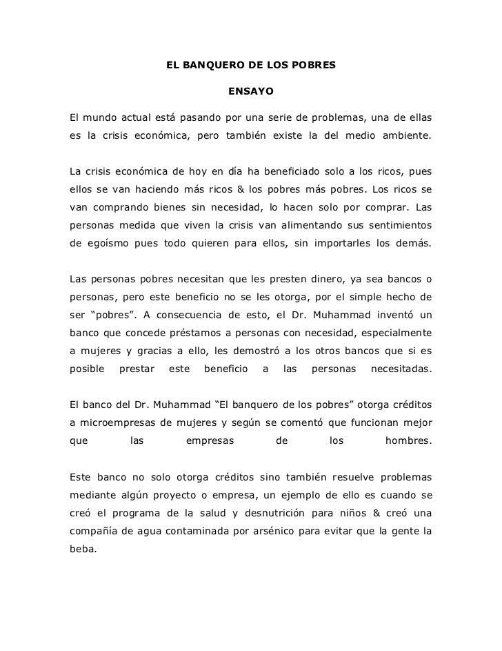 EL BANQUERO DE LOS POBRES                               ENSAYOEl mundo actual está pasando por una serie de problemas, una...