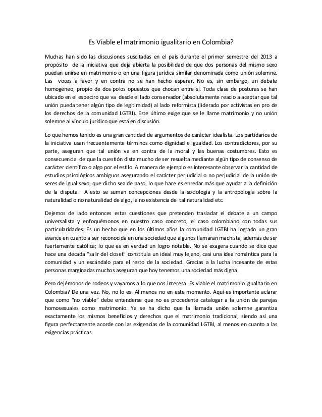 Es Viable el matrimonio igualitario en Colombia? Muchas han sido las discusiones suscitadas en el país durante el primer s...