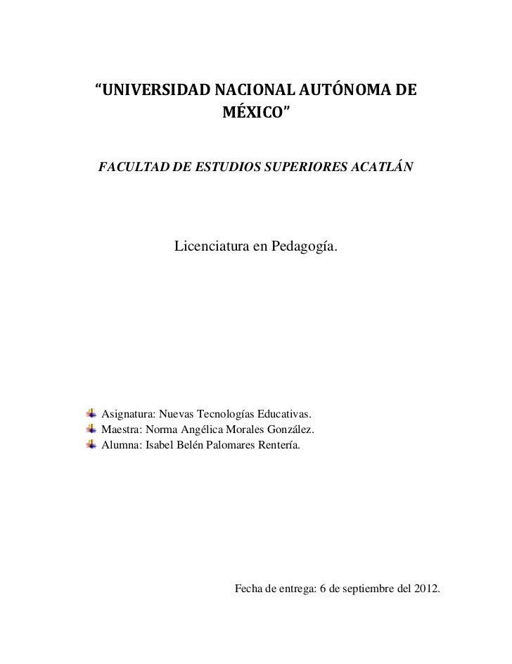 """""""UNIVERSIDAD NACIONAL AUTÓNOMA DE              MÉXICO""""FACULTAD DE ESTUDIOS SUPERIORES ACATLÁN              Licenciatura en..."""