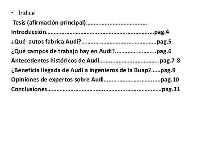 • Índice Tesis (afirmación principal)…………………………………Introducción……………………………………………………………pag.4¿Qué autos fabrica Audi?……………………...