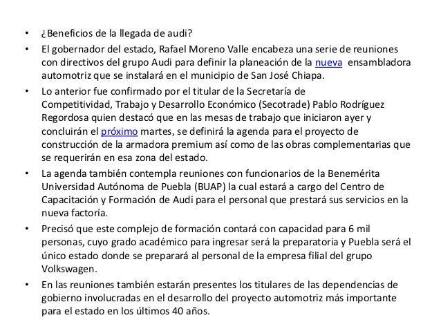 •   ¿Beneficios de la llegada de audi?•   El gobernador del estado, Rafael Moreno Valle encabeza una serie de reuniones   ...