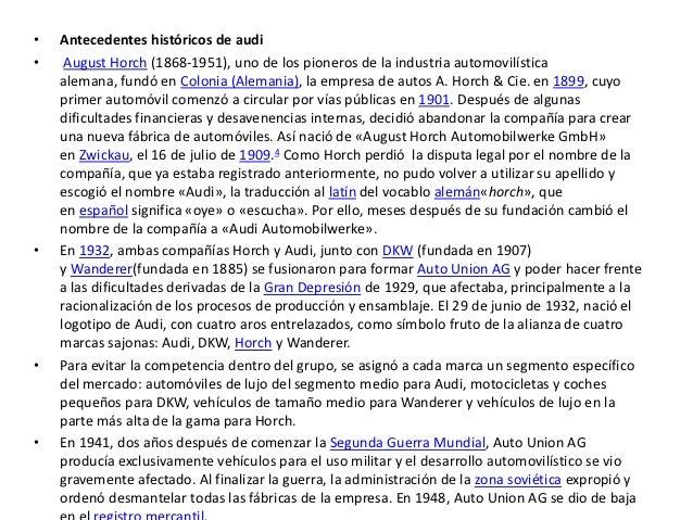 •   Antecedentes históricos de audi•    August Horch (1868-1951), uno de los pioneros de la industria automovilística    a...