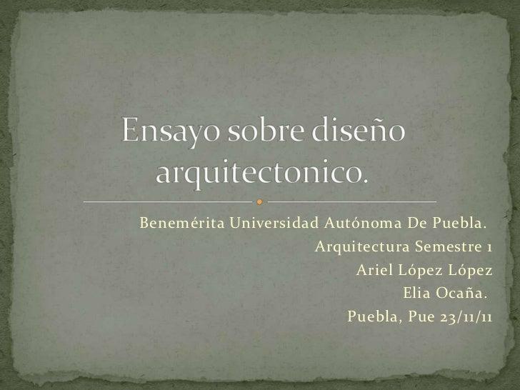 Benemérita Universidad Autónoma De Puebla.                      Arquitectura Semestre 1                           Ariel Ló...