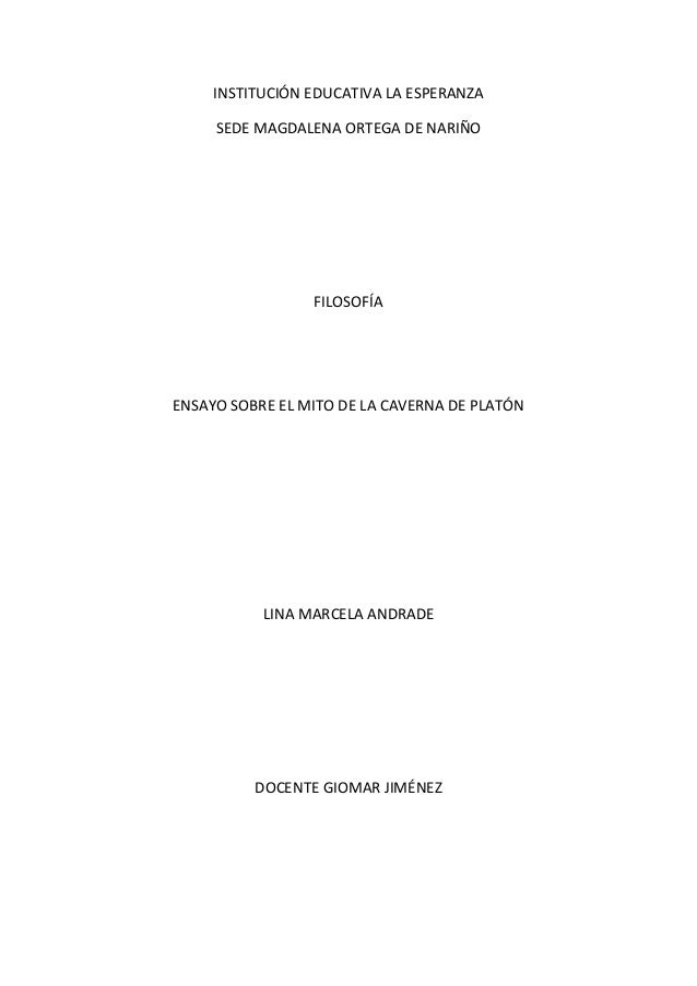 INSTITUCIÓN EDUCATIVA LA ESPERANZA SEDE MAGDALENA ORTEGA DE NARIÑO FILOSOFÍA ENSAYO SOBRE EL MITO DE LA CAVERNA DE PLATÓN ...