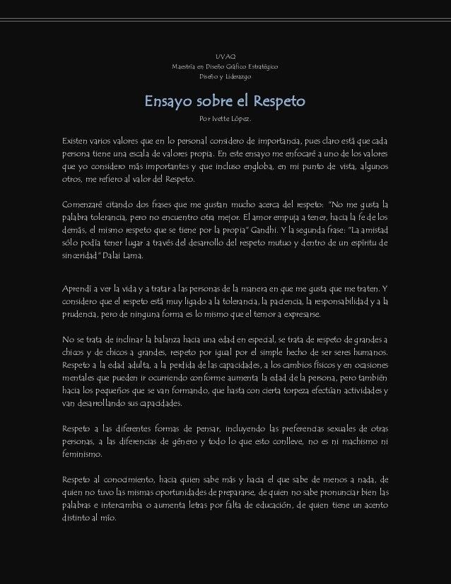 UVAQ Maestría en Diseño Gráfico Estratégico Diseño y Liderazgo Ensayo sobre el Respeto Por Ivette López. Existen varios va...