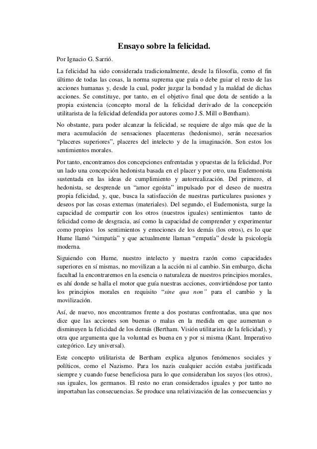 Ensayo sobre la felicidad. Por Ignacio G. Sarrió. La felicidad ha sido considerada tradicionalmente, desde la filosofía, c...