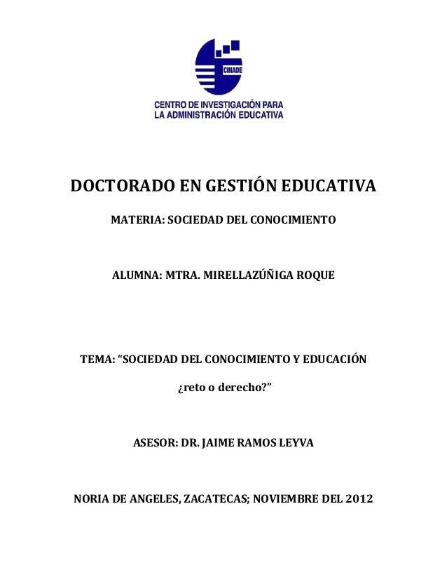 """DOCTORADO EN GESTIÓN EDUCATIVA     MATERIA: SOCIEDAD DEL CONOCIMIENTO     ALUMNA: MTRA. MIRELLAZÚÑIGA ROQUETEMA: """"SOCIEDAD..."""