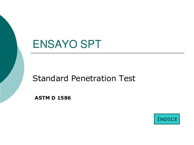 ENSAYO SPTStandard Penetration TestASTM D 1586                            ÍNDICE