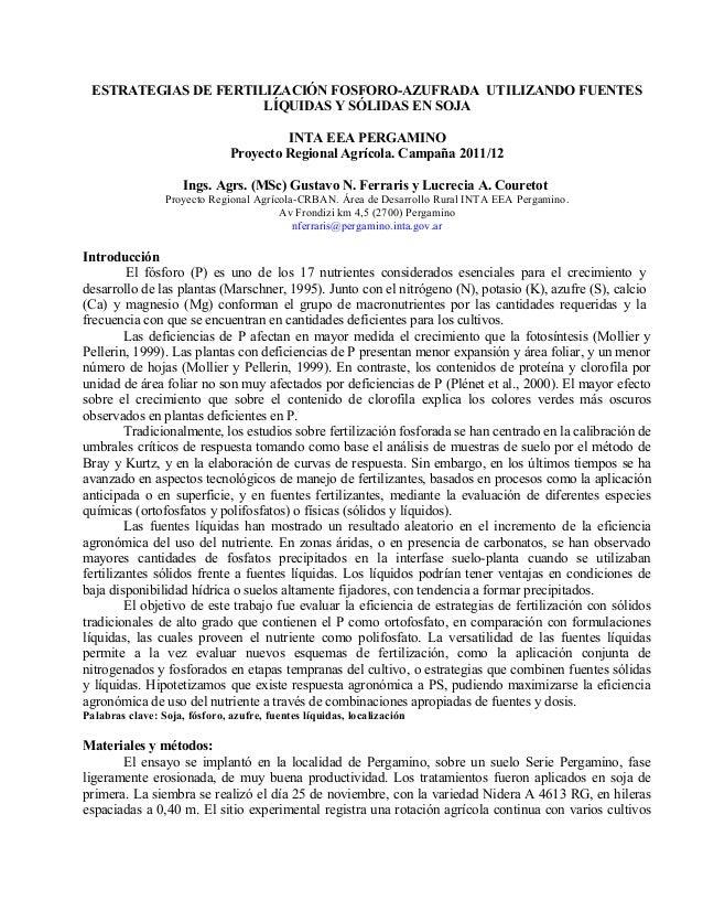 ESTRATEGIAS DE FERTILIZACIÓN FOSFORO-AZUFRADA UTILIZANDO FUENTESLÍQUIDAS Y SÓLIDAS EN SOJAINTA EEA PERGAMINOProyecto Regio...
