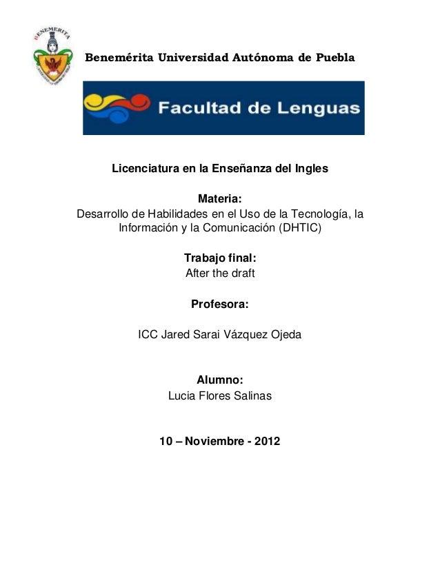 Benemérita Universidad Autónoma de Puebla      Licenciatura en la Enseñanza del Ingles                       Materia:Desar...