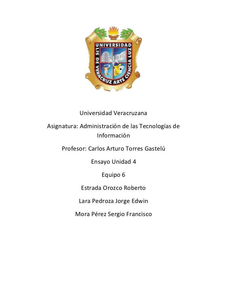 Universidad VeracruzanaAsignatura: Administración de las Tecnologías de                 Información     Profesor: Carlos A...