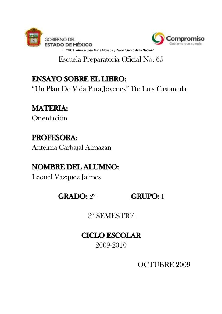 """""""2009. Año de José María Morelos y Pavón Siervo de la Nación""""e<br />Escuela Preparatoria Oficial No. 65<br />ENSAYO SOBRE ..."""