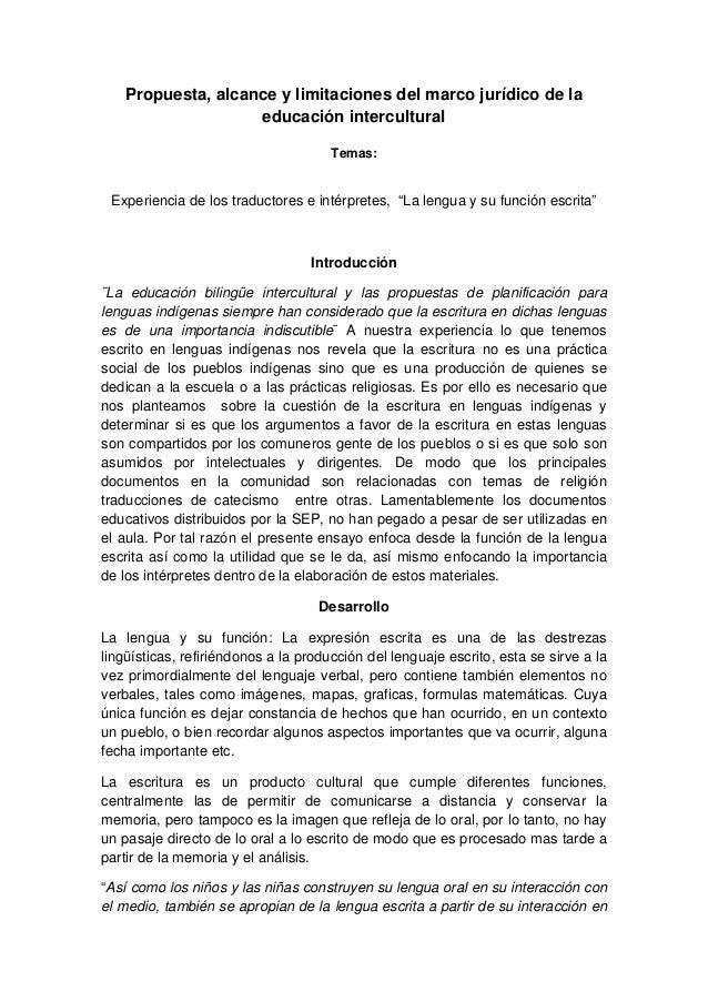 Propuesta, alcance y limitaciones del marco jurídico de la educación intercultural Temas: Experiencia de los traductores e...