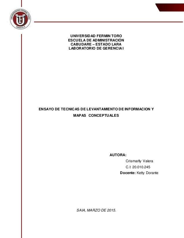 UNIVERSIDAD FERMIN TORO ESCUELA DE ADMINISTRACIÓN CABUDARE – ESTADO LARA LABORATORIO DE GERENCIA I ENSAYO DE TECNICAS DE L...