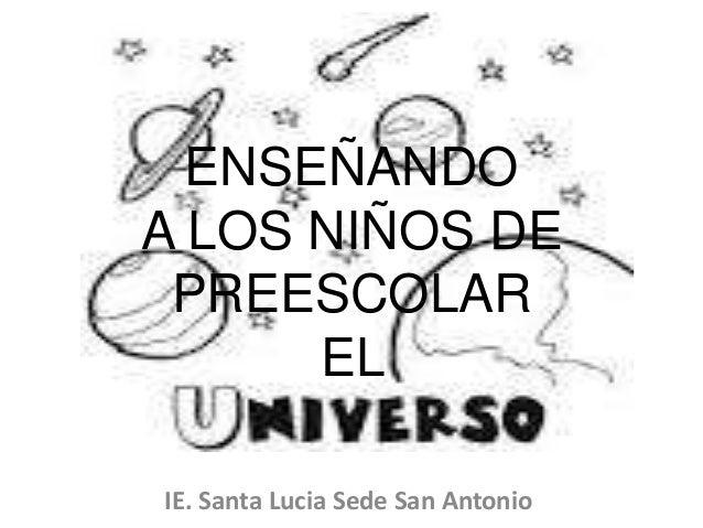 ENSEÑANDOA LOS NIÑOS DE PREESCOLAR      ELIE. Santa Lucia Sede San Antonio