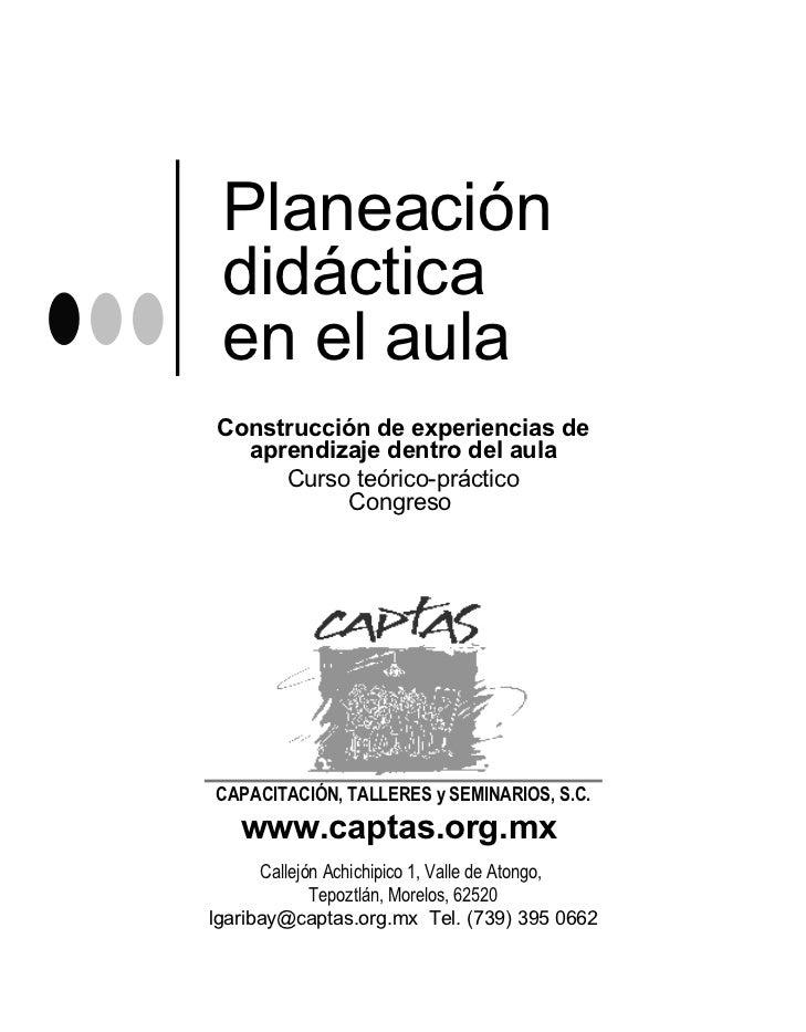 Planeación didáctica  en el aula Construcción de experiencias de aprendizaje dentro del aula Curso teórico-práctico Congre...